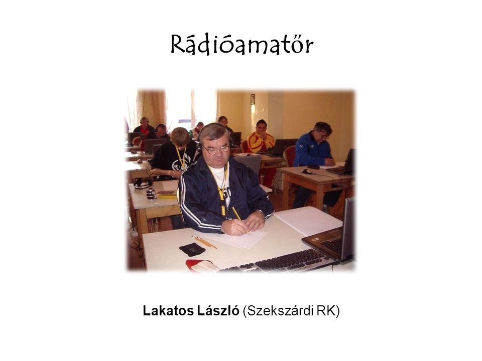 Rádióamat ő r Lakatos László (Szekszárdi RK)