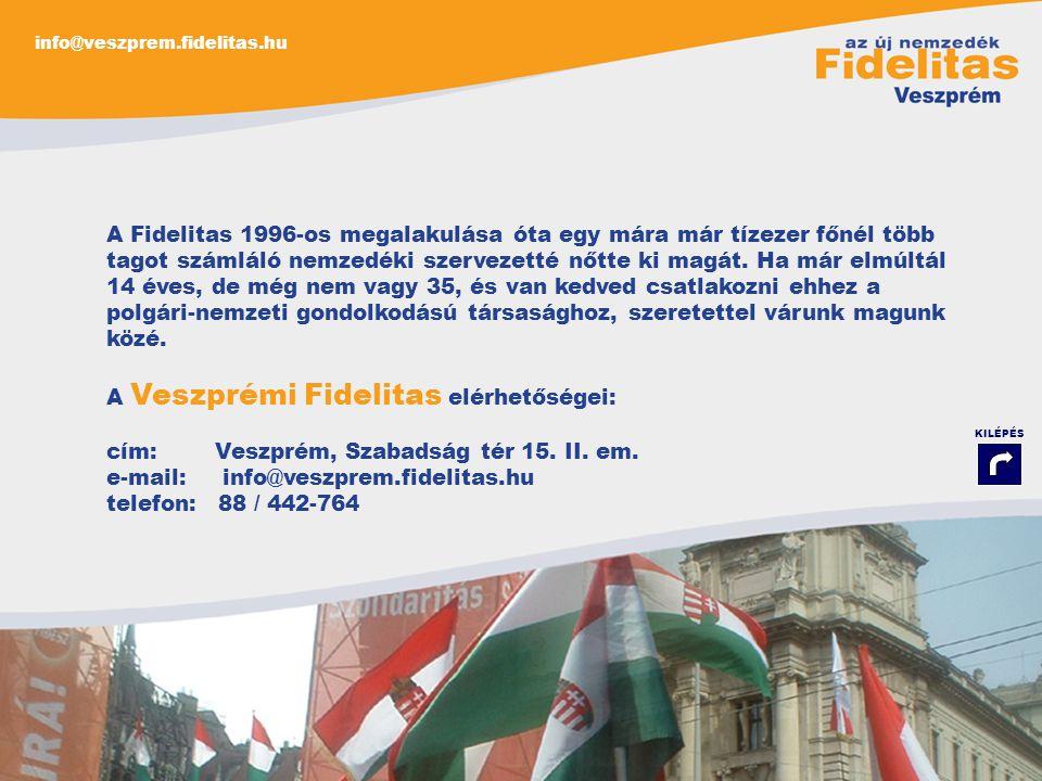info@veszprem.fidelitas.hu A Fidelitas 1996-os megalakulása óta egy mára már tízezer főnél több tagot számláló nemzedéki szervezetté nőtte ki magát.