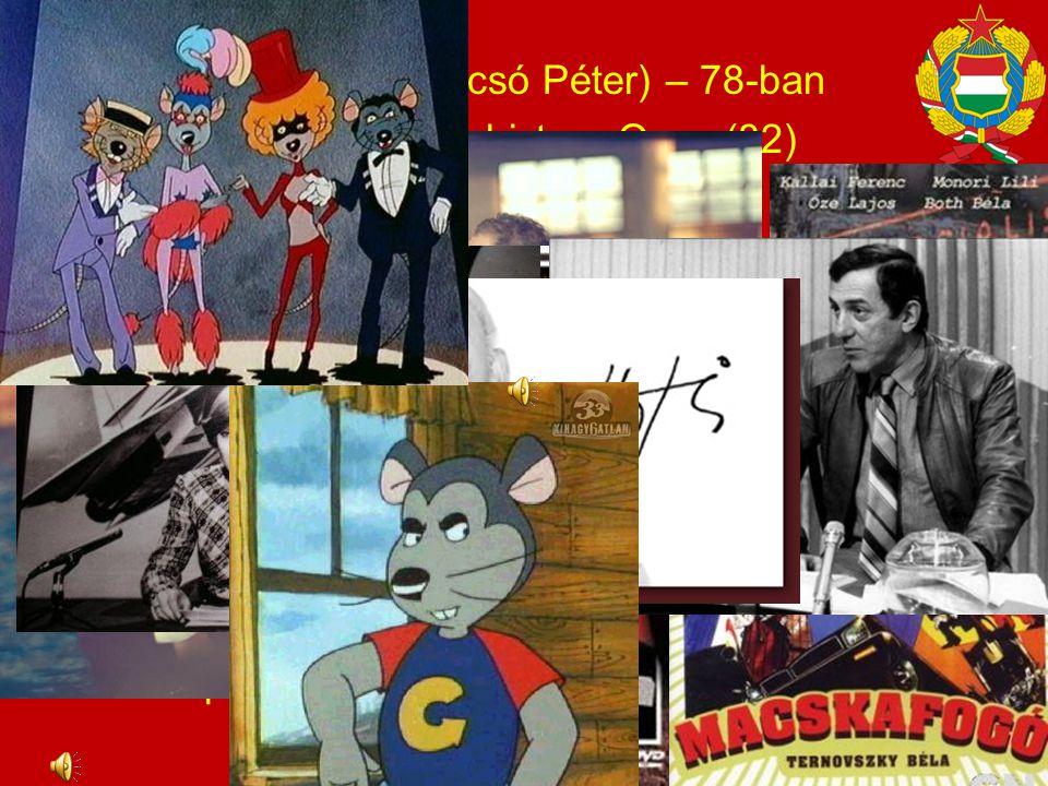 –1969: A Tanú (Bacsó Péter) – 78-ban –Szabó István: Mephisto – Oscar(82) –Mészáros Márta filmjei –1986: Macskafogó –Jókai, Fekete István, Egri csillag