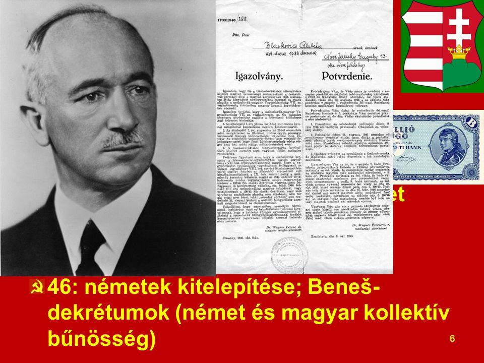 Előzmények 1. Háborús pusztulás, hiperinfláció Szovjet felszabadítás Régi pártok újra Ideiglenes kormány, fegyverszünet  SZEB, Vorosilov 45: földoszt