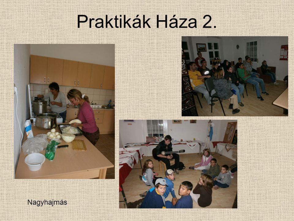 Praktikák Háza 2. Nagyhajmás