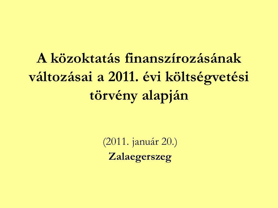 A közoktatás finanszírozásának változásai a 2011. évi költségvetési törvény alapján (2011.
