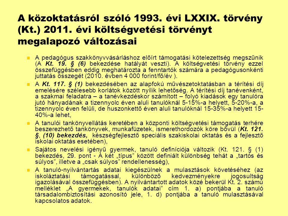A közoktatásról szóló 1993. évi LXXIX. törvény (Kt.) 2011.