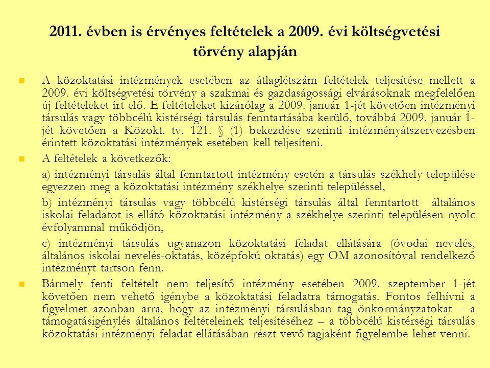 Átlaglétszám-feltételek – önálló intézmény Intézmény megnevezése 2010/2011.