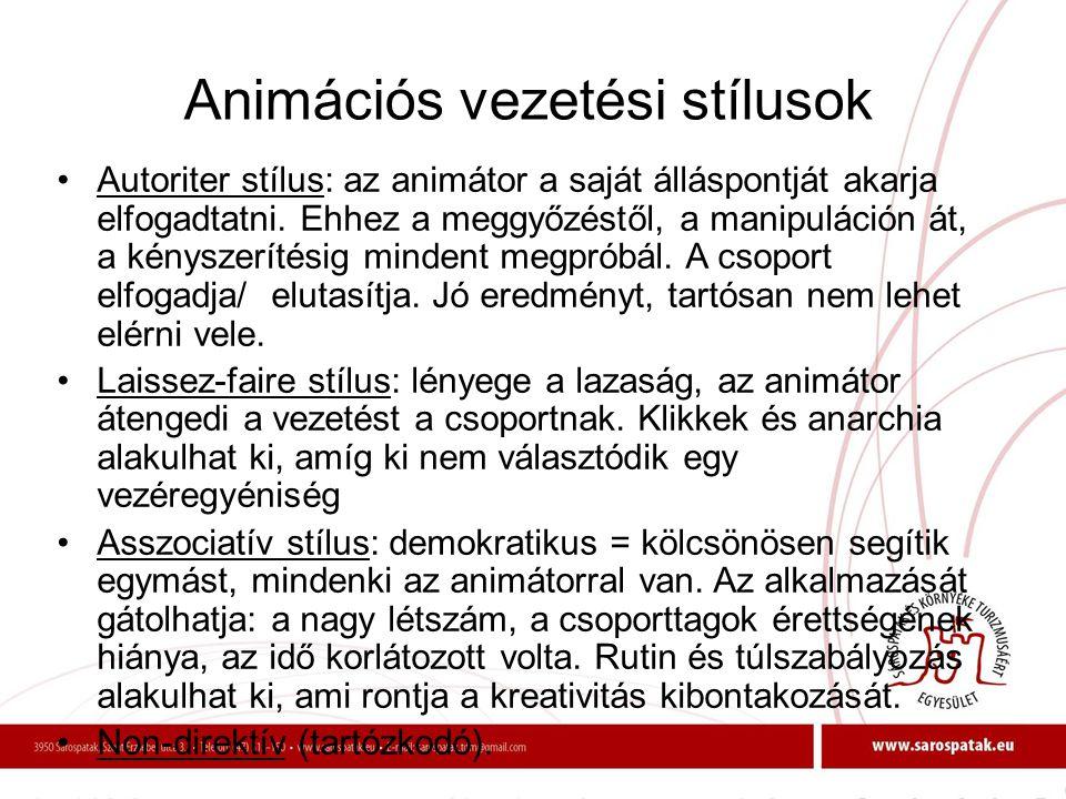 Animációs vezetési stílusok •Autoriter stílus: az animátor a saját álláspontját akarja elfogadtatni. Ehhez a meggyőzéstől, a manipuláción át, a kénysz