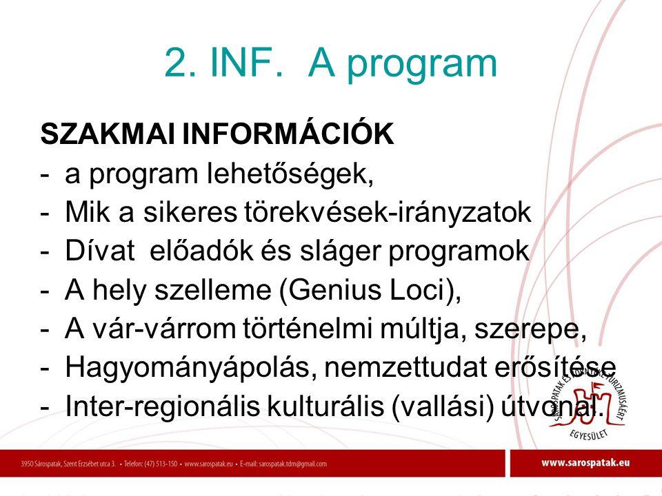 2. INF. A program SZAKMAI INFORMÁCIÓK -a program lehetőségek, -Mik a sikeres törekvések-irányzatok -Dívat előadók és sláger programok -A hely szelleme