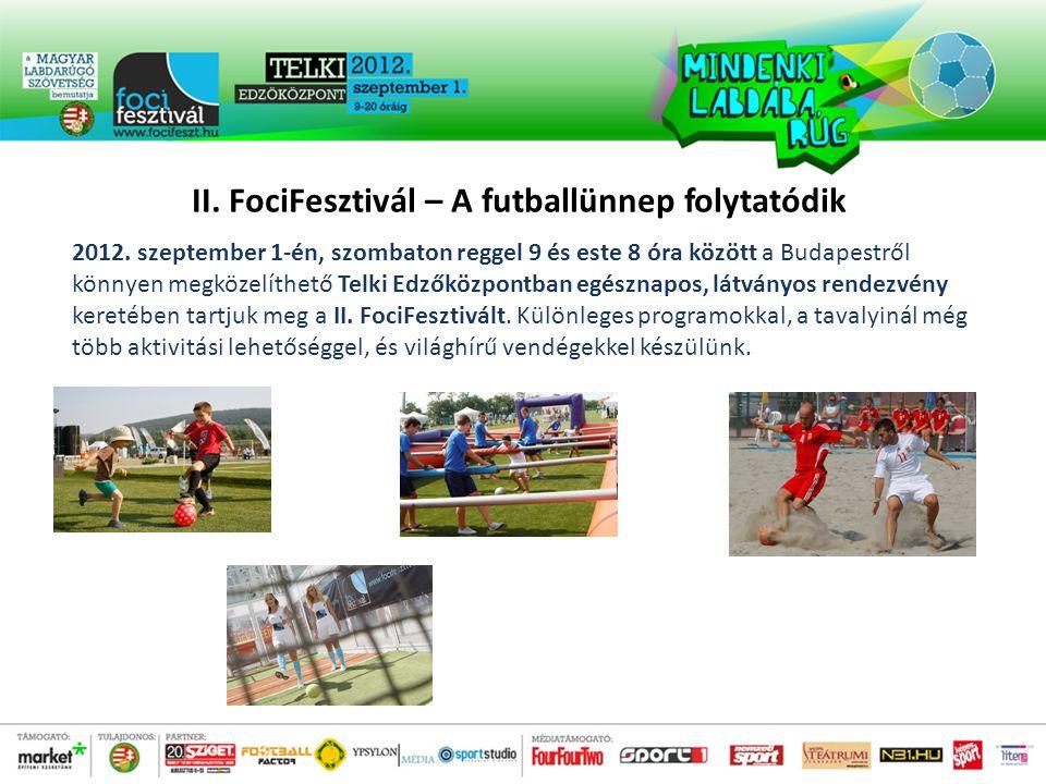 II. FociFesztivál – A futballünnep folytatódik 2012.