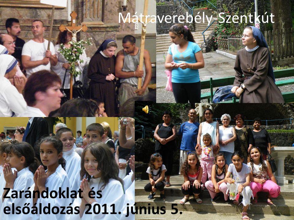 Zarándoklat és elsőáldozás 2011. június 5. Mátraverebély-Szentkút