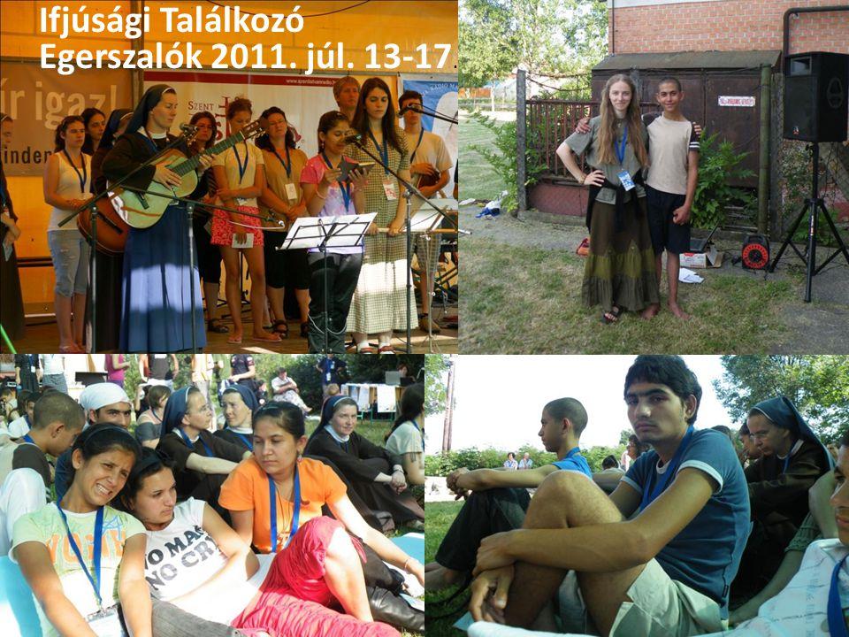 Ifjúsági Találkozó Egerszalók 2011. júl. 13-17.