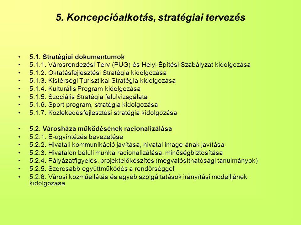 5.Koncepcióalkotás, stratégiai tervezés •5.1.