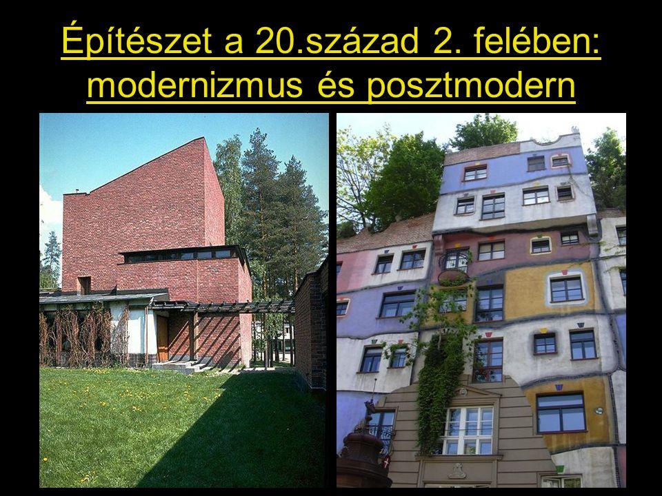1.Modernizmus vagy funkcionalizmus, 40-es évek végétől a 70-es évek végéig •A II.