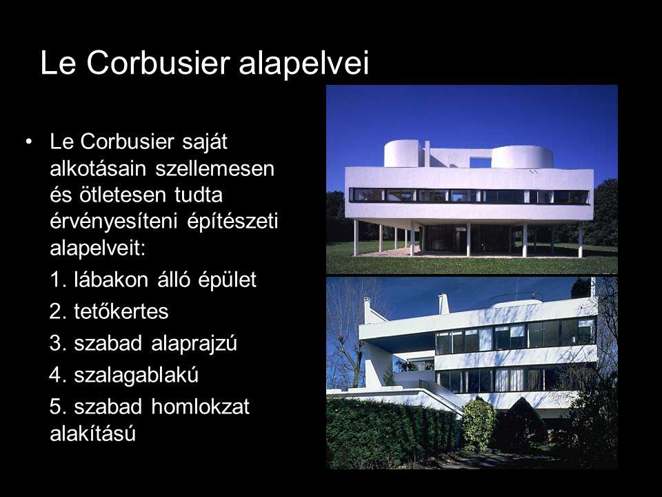 Le Corbusier alapelvei •Le Corbusier saját alkotásain szellemesen és ötletesen tudta érvényesíteni építészeti alapelveit: 1. lábakon álló épület 2. te