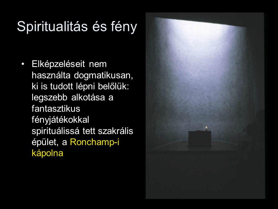 Spiritualitás és fény •Elképzeléseit nem használta dogmatikusan, ki is tudott lépni belőlük: legszebb alkotása a fantasztikus fényjátékokkal spirituál