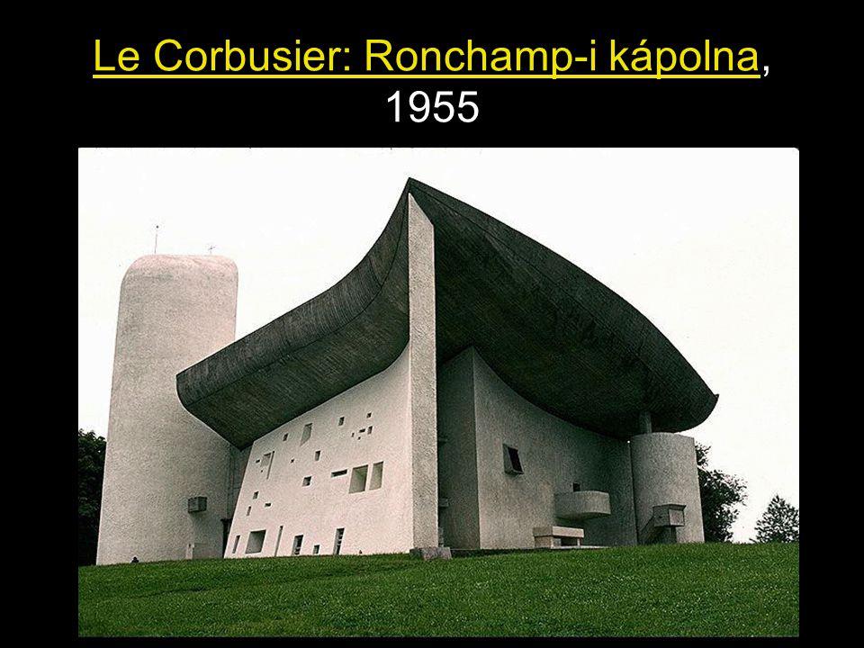 Le Corbusier: Ronchamp-i kápolna, 1955