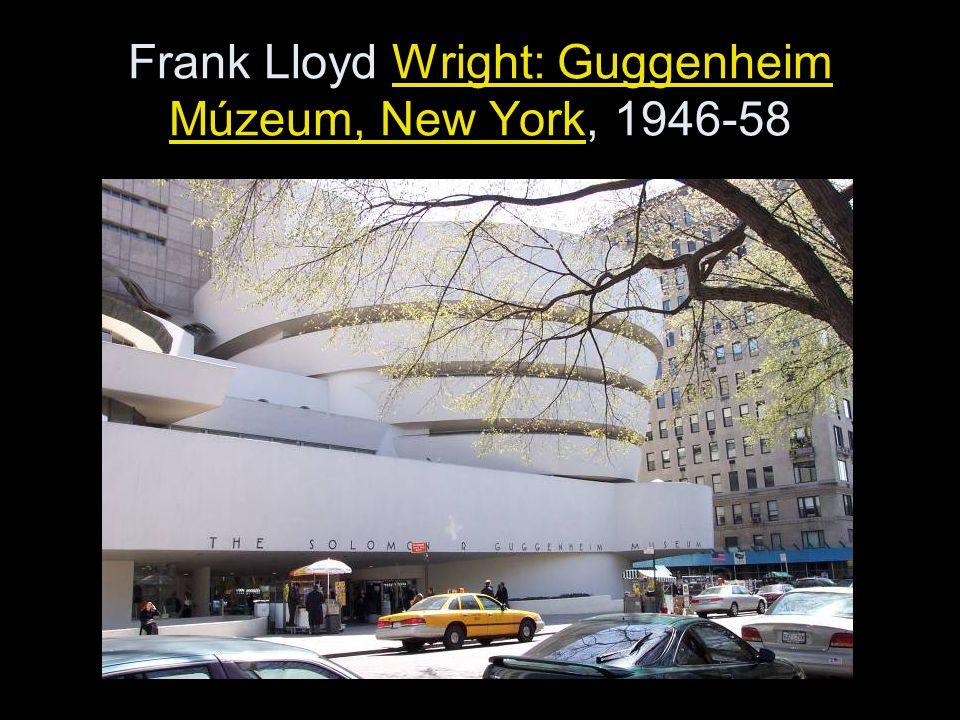 Frank Lloyd Wright: Guggenheim Múzeum, New York, 1946-58