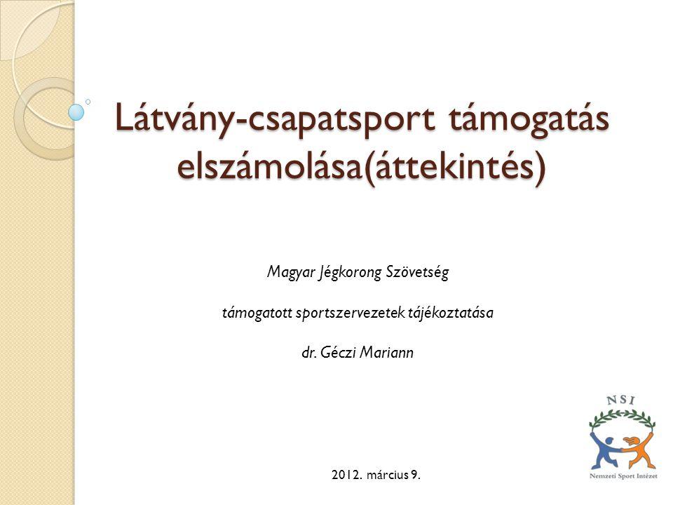 Látvány-csapatsport támogatás elszámolása(áttekintés) 2012.