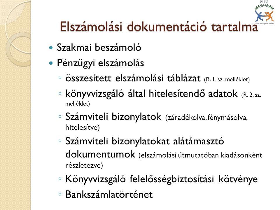 Elszámolási dokumentáció tartalma  Szakmai beszámoló  Pénzügyi elszámolás ◦ összesített elszámolási táblázat (R.