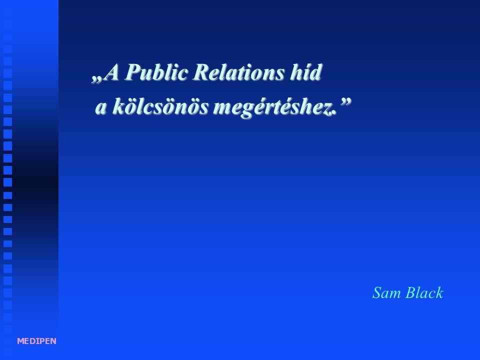"""""""A Public Relations tevékenység = 1. A közvélemény tájékoztatása."""
