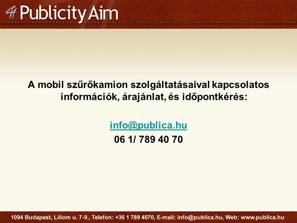 A mobil szűrőkamion szolgáltatásaival kapcsolatos információk, árajánlat, és időpontkérés: info@publica.hu 06 1/ 789 40 70