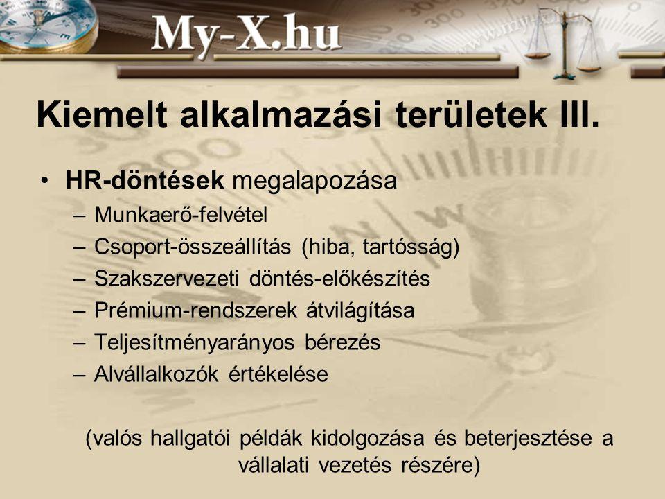 INNOCSEKK 156/2006 Kiemelt alkalmazási területek III. •HR-döntések megalapozása –Munkaerő-felvétel –Csoport-összeállítás (hiba, tartósság) –Szakszerve
