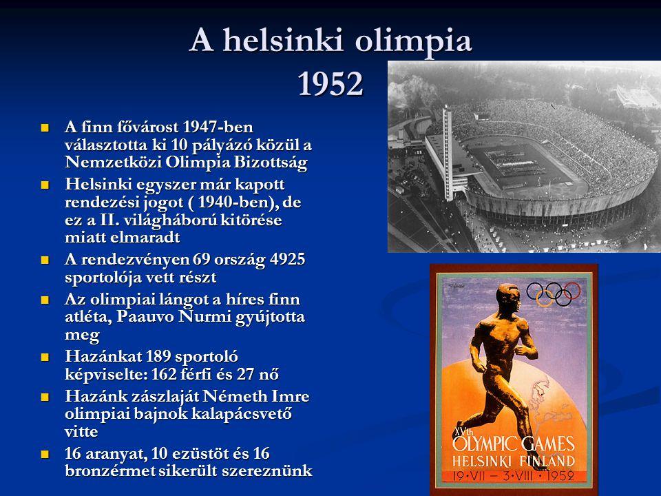 A helsinki olimpia 1952  A finn fővárost 1947-ben választotta ki 10 pályázó közül a Nemzetközi Olimpia Bizottság  Helsinki egyszer már kapott rendez