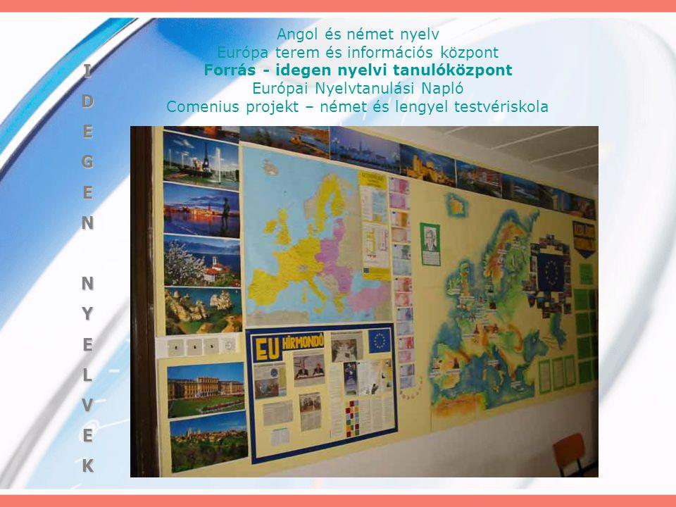 Angol és német nyelv Európa terem és információs központ Forrás - idegen nyelvi tanulóközpont Európai Nyelvtanulási Napló Comenius projekt – német és