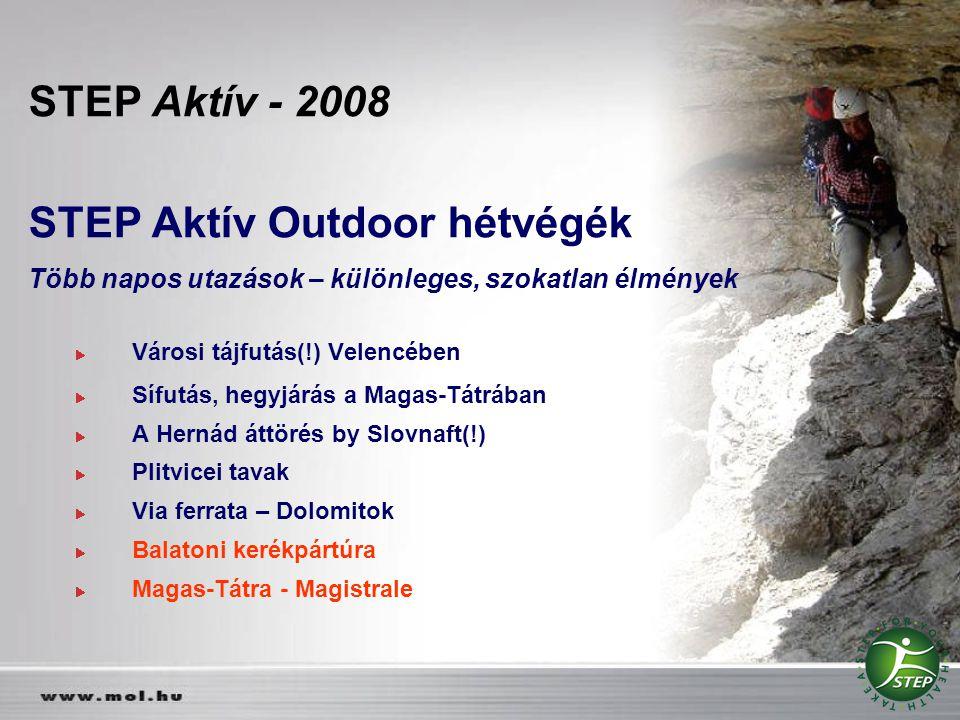 STEP Aktív - 2008 STEP Aktív Outdoor hétvégék Több napos utazások – különleges, szokatlan élmények Városi tájfutás(!) Velencében Sífutás, hegyjárás a