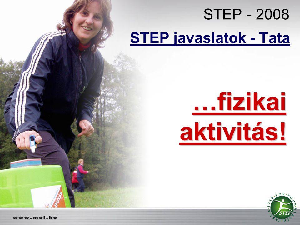 STEP - 2008 STEP javaslatok - Tata …fizikaiaktivitás!