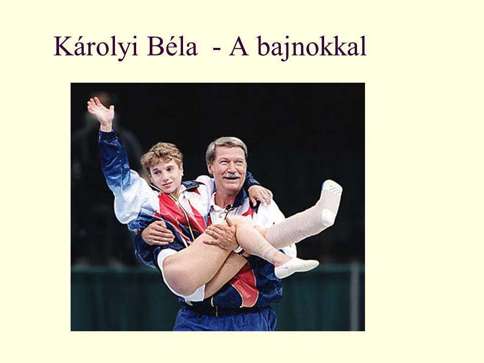 Károlyi Béla - A bajnokkal
