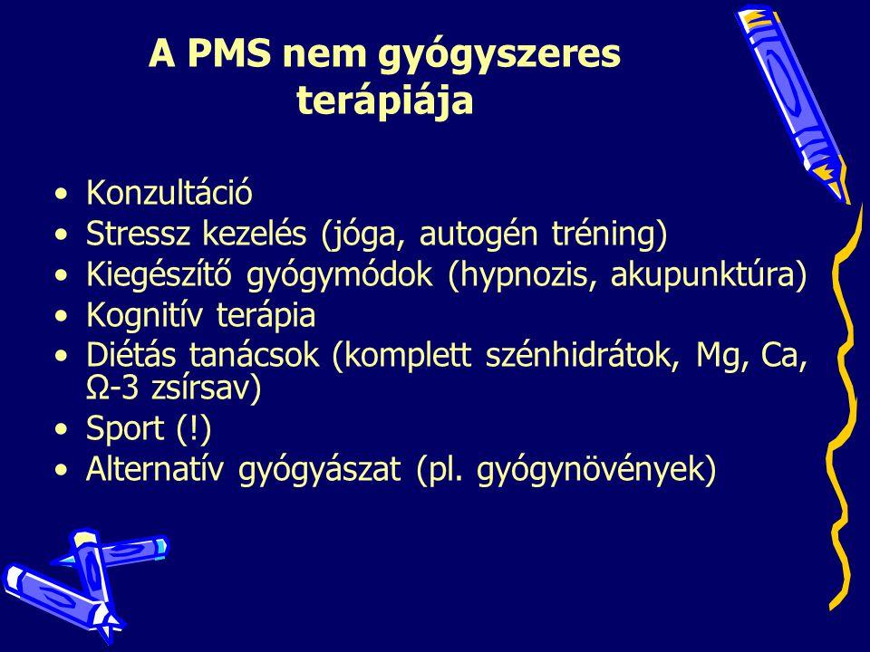 A PMS nem gyógyszeres terápiája •K•Konzultáció •S•Stressz kezelés (jóga, autogén tréning) •K•Kiegészítő gyógymódok (hypnozis, akupunktúra) •K•Kognitív
