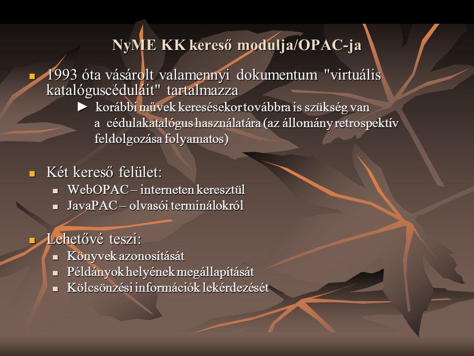 NyME KK kereső modulja/OPAC-ja  1993 óta vásárolt valamennyi dokumentum