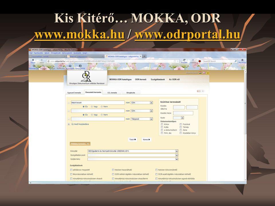 Kis Kitérő… MOKKA, ODR www.mokka.hu / www.odrportal.hu www.mokka.huwww.odrportal.hu www.mokka.huwww.odrportal.hu