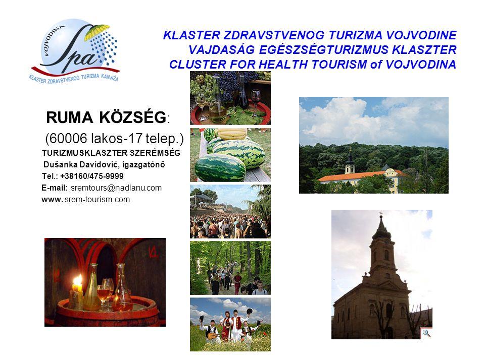 KLASTER ZDRAVSTVENOG TURIZMA VOJVODINE VAJDASÁG EGÉSZSÉGTURIZMUS KLASZTER CLUSTER FOR HEALTH TOURISM of VOJVODINA RUMA KÖZSÉG : (60006 lakos-17 telep.