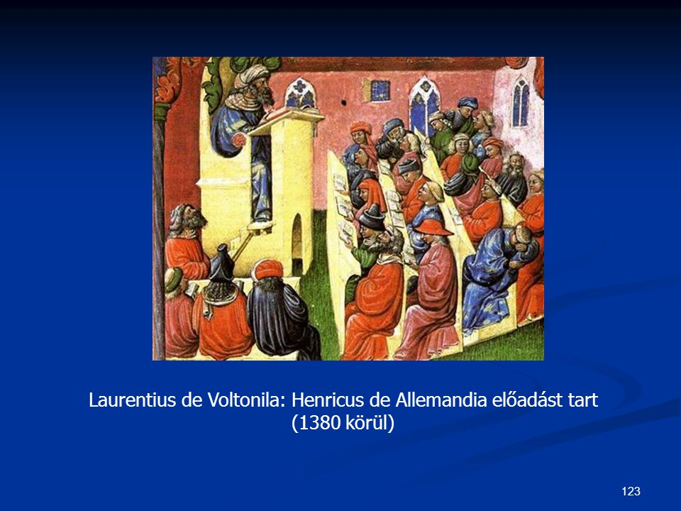 123 Laurentius de Voltonila: Henricus de Allemandia előadást tart (1380 körül)