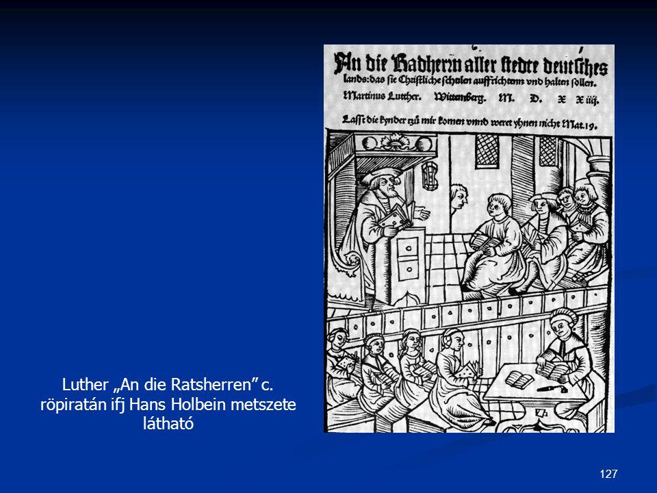 """127 Luther """"An die Ratsherren"""" c. röpiratán ifj Hans Holbein metszete látható"""
