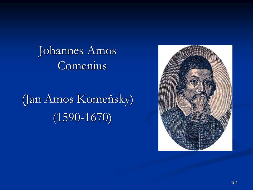 151 Johannes Amos Comenius (Jan Amos Komeňsky) (1590-1670)