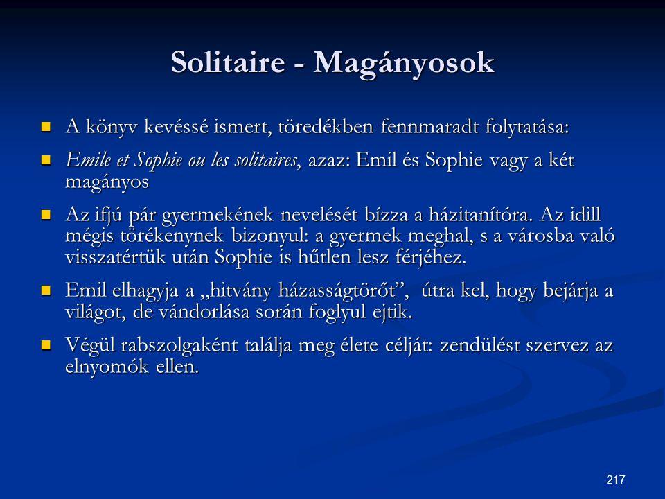 217 Solitaire - Magányosok  A könyv kevéssé ismert, töredékben fennmaradt folytatása:  Emile et Sophie ou les solitaires, azaz: Emil és Sophie vagy