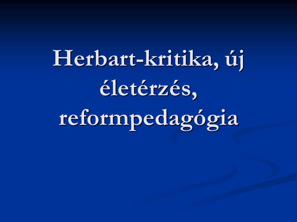 Herbart-kritika, új életérzés, reformpedagógia