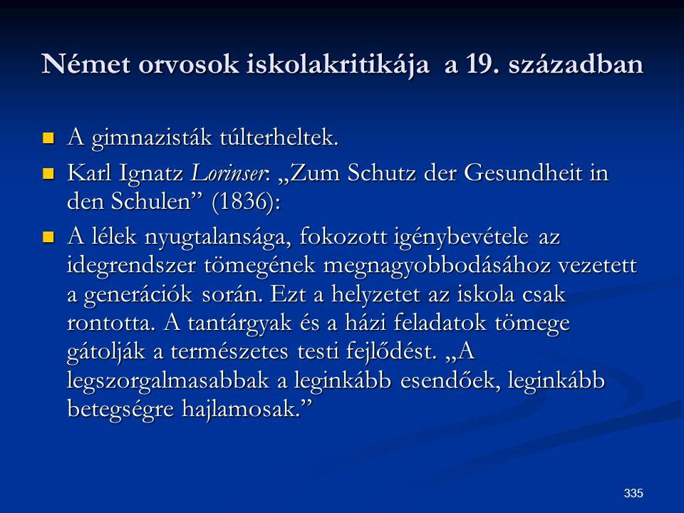 """335 Német orvosok iskolakritikája a 19. században  A gimnazisták túlterheltek.  Karl Ignatz Lorinser: """"Zum Schutz der Gesundheit in den Schulen"""" (18"""