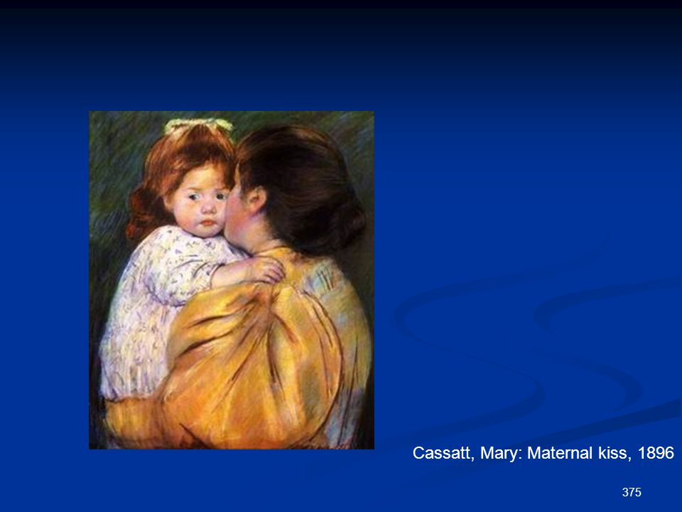375 Cassatt, Mary: Maternal kiss, 1896