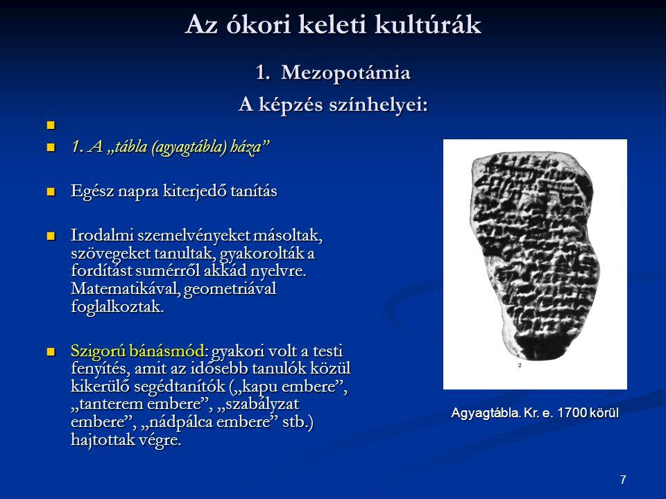 18  A gyermek a mezopotámiai kultúrában fontos szerepet töltött be.