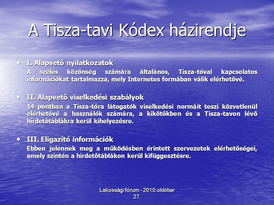 Lakossági fórum - 2010.október 27. A Tisza-tavi Kódex házirendje • I.