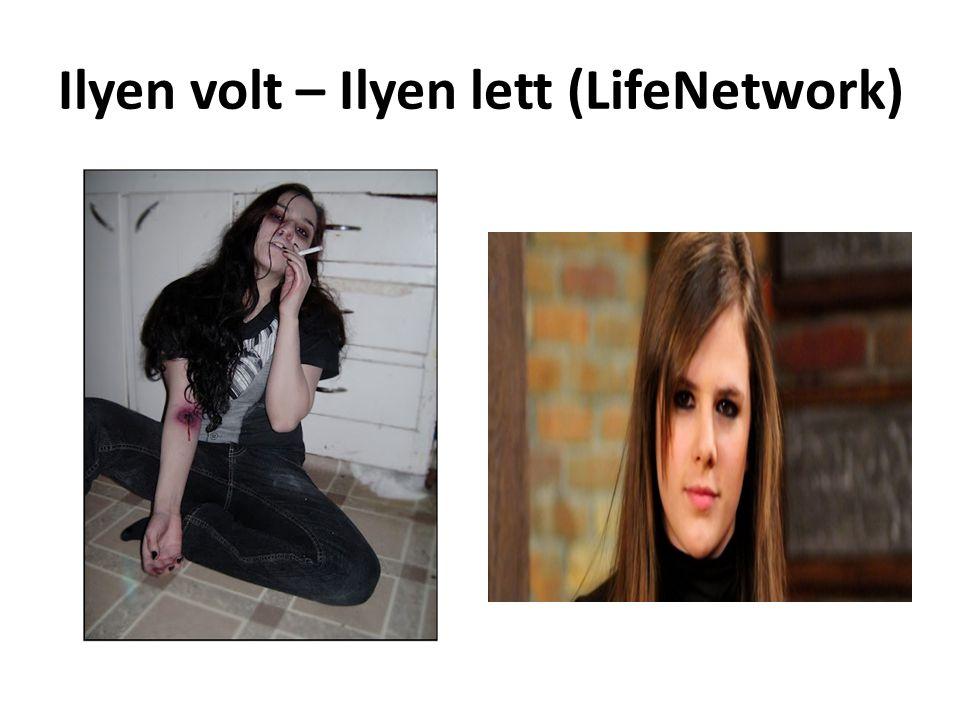 Ilyen volt – Ilyen lett (LifeNetwork)