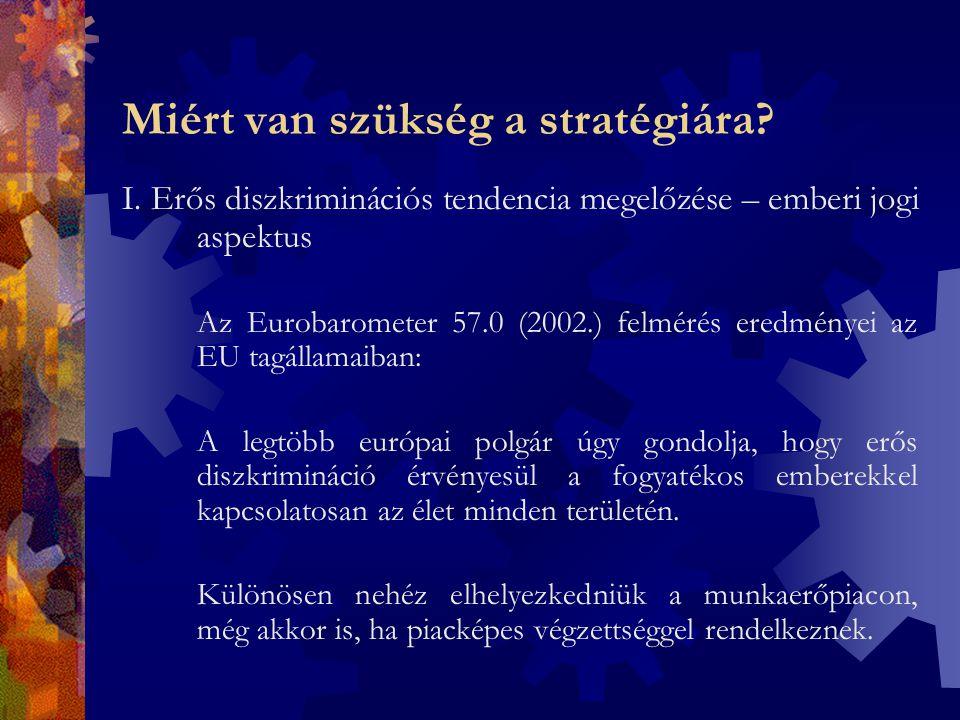 Miért van szükség a stratégiára. I.