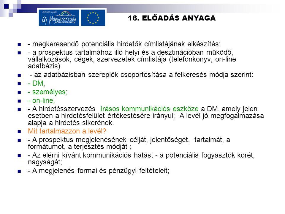 16.ELŐADÁS ANYAGA  h) A projekt célcsoportja, célrégiója  i) A céloknak (ill.