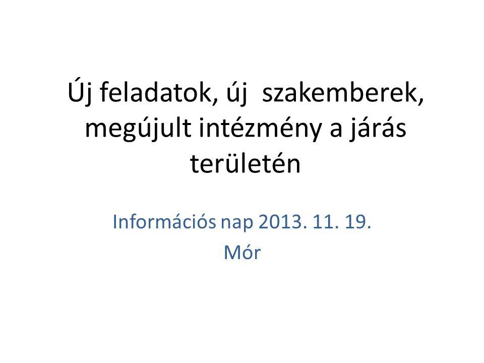 Új feladatok, új szakemberek, megújult intézmény a járás területén Információs nap 2013.