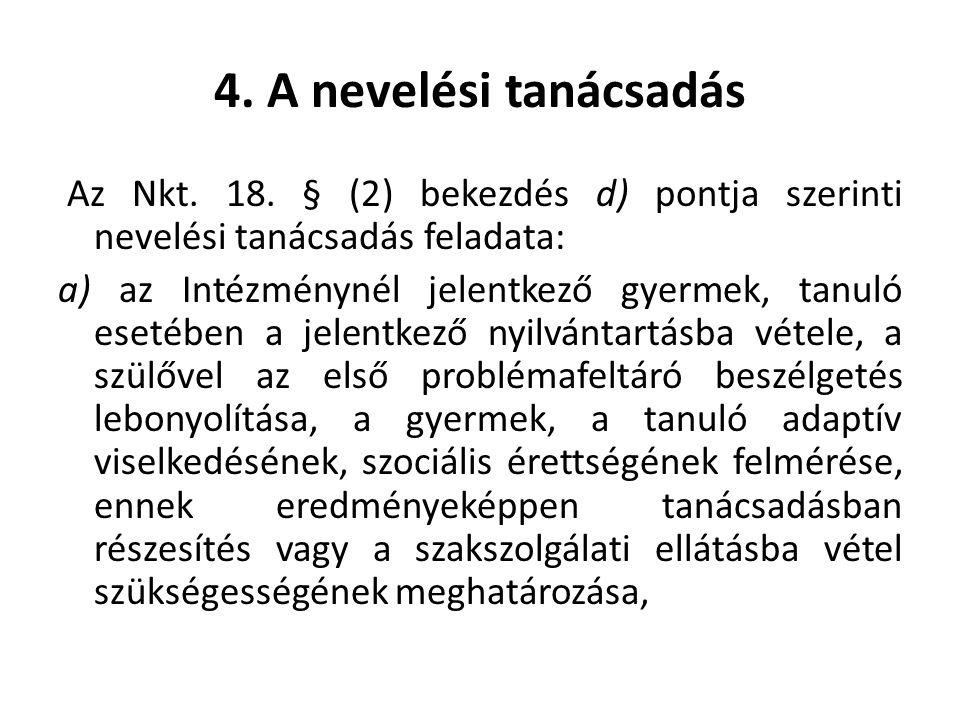 4.A nevelési tanácsadás Az Nkt. 18.