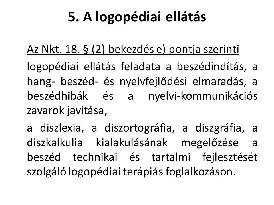 5.A logopédiai ellátás Az Nkt. 18.