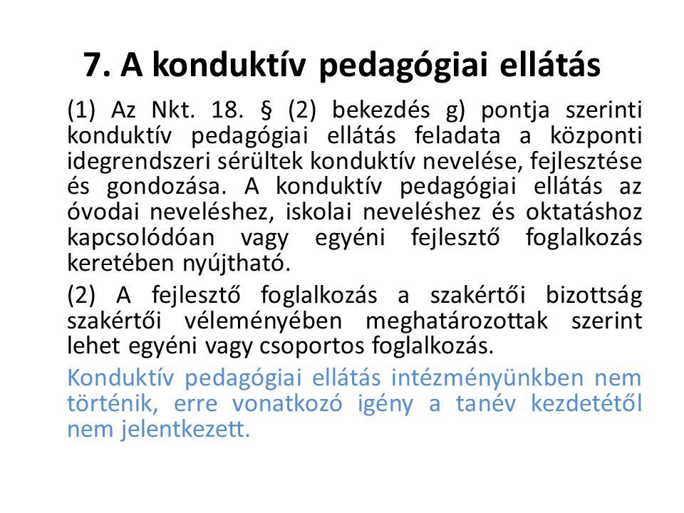 7.A konduktív pedagógiai ellátás (1) Az Nkt. 18.