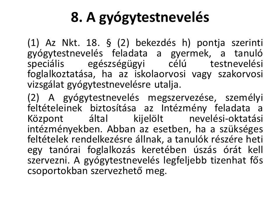 8.A gyógytestnevelés (1) Az Nkt. 18.